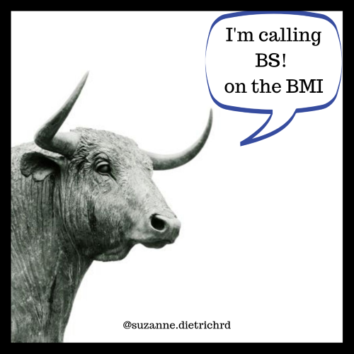 "image of bull in grey, black and white with white caption with blue border with caption ""I'm calling BS! on the BMI"""